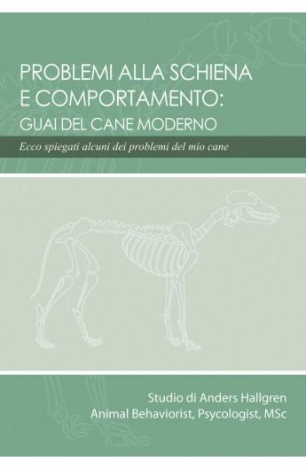 Problemi alla Schiena e Comportamento - Guai del cane moderno